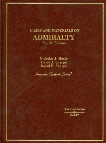 Cases on Admiralty, 4th ed. (American Casebook Series)