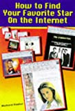 How to Find Your Favorite Star on the Internet (1565656628) by Foster, Richard