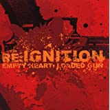 "Empty Heart,Loaded Gunvon ""Re:Ignition"""
