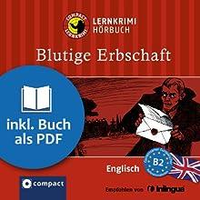 Blutige Erbschaft (Compact Lernkrimi Hörbuch): Englisch Niveau B2 - inkl. Begleitbuch als PDF (       ungekürzt) von Michael Bacon Gesprochen von: Oliver Grice