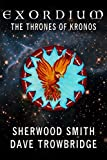 The Thrones of Kronos (Exordium Book 5)