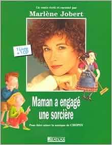 Les Contes Musicaux De Marlene Jobert: Maman a Engage Une Sorciere