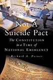 Not a Suicide Pact: The Constitution in a Time of National Emergency (Inalienable Rights)