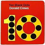 Ten Black Dots Board Book (0061857793) by Crews, Donald
