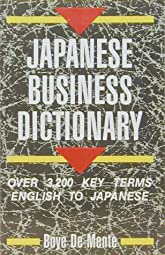 Japanese Business Dictionary Over 3 200 Key Terms English to JapaneseMente Boye De