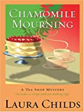 Chamomile Mourning (0786277009) by Laura Childs