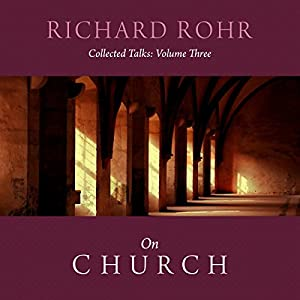 Richard Rohr on Church Lecture