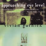 Approaching Eye Level | Vivian Gornick