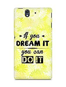 Amez If you can Dream it You can do it Back Cover For Sony Xperia Z