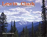 Lewis & Clark 2004 Calendar: The Search for the Northwest Passage