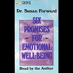 Six Promises for Emotional Well-Being | [Susan Forward]