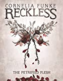 img - for The Petrified Flesh (Reckless) book / textbook / text book