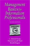 Management Basics for Information Professionals (1555703704) by Evans, G. Edward