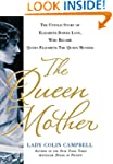The Queen Mother: The Untold Story of...