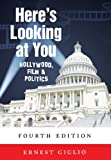 Here's Looking at You: Hollywood, Film & Politics. Fourth Edition