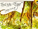 Find Me a Tiger (Picture Puffin) (0140544836) by Dodd, Lynley