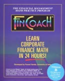 img - for Fincoach, Version B: Learn Corporate Finance Mathe in 24 Hours! : The Financial Management Math Practice Program book / textbook / text book
