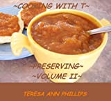 Cooking with T: Preserving Volume Two (The Amish Garden Kitchen Book 2)