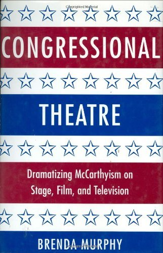 Brenda Murphy - Congressional Theatre: Dramatizing McCarthyism on Stage, Film, and Television (Cambridge Studies in American Theatre and Drama)