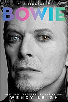 Bowie: The Biography: Wendy Leigh: 9781476767079: Amazon.com: Books