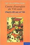 Contes d'autrefois du Viêt nam : Chuyên doi xua xu Viêt