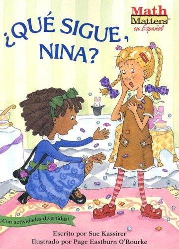 Que Sigue, Nina? = What's Next, Nina? (Math Matters (Kane Press Spanish)) (Spanish Edition)
