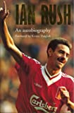 img - for Ian Rush - An Autobiography With Ken Gorman book / textbook / text book