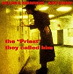 """The """"Priest"""" They Called Him"""