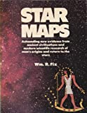 img - for Star Maps: Astounding New Evidence from Ancient Civilizations and Modern Scientific Research of Man's Origins and Return to the Stars by William R. Fix (1979-01-03) book / textbook / text book