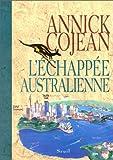 echange, troc Annick Cojean - L'Echappée australienne