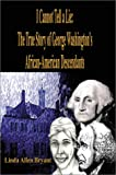 img - for I Cannot Tell a Lie: The True Story of George Washington's African American Descendants book / textbook / text book