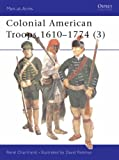 Colonial American Troops 1610-1774: Pt. 3 (Men-at-Arms)
