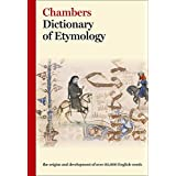 Chambers Dictionary of Etymologyby Chambers (Ed.)