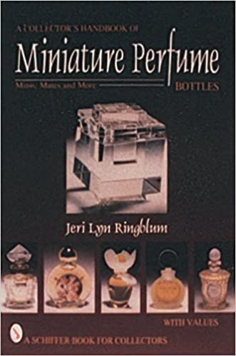 A Collector's Handbook of Miniature Perfume Bottles Minis, Mates and More (Schiffer Book for Collectors with Values)