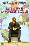 echange, troc Jean-Claude Darnal - On va tout seul au paradis : Tome 2, Tant mieux si la route est longue
