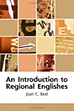 Joan C. Beal An Introduction to Regional Englishes: Dialect Variation in England (Edinburgh Textbooks on the English Language)