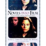 Novels Into Film: The Encyclopedia of Movies Adapted from Books ~ John C. Tibbetts