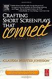 echange, troc Claudia H. Johnson - Crafting Short Screenplays That Connect
