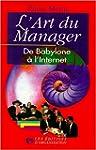 L'Art du Manager : De Babylone � l'In...