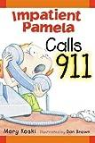 Impatient Pamela Calls 911