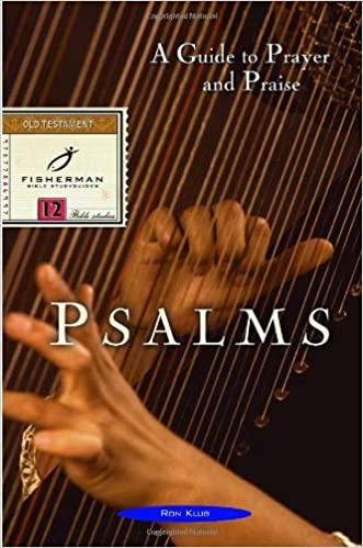 Psalms: A Guide to Prayer and Praise (Fisherman Bible Studyguides)