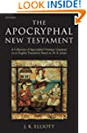 The Apocryphal New Testament: A Colle...