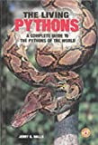 The Living Pythons: A Complete Guide to the Pythons of the World