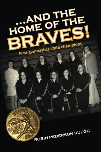 And The Home of The Braves: A Gymnastics Memoir
