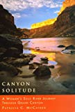 Canyon Solitude: A Womans Solo River Journey Through the Grand Canyon (Adventura Books)