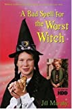 Image of A Bad Spell for the Worst Witch