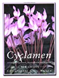 Cyclamen: A Guide for Gardeners, Horticulturists and Botanists Chris Grey-Wilson
