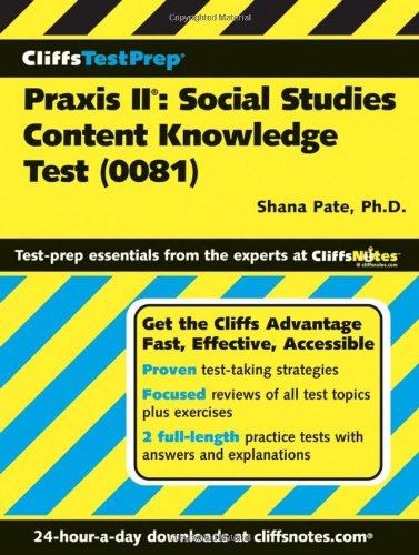 Cliffstestprep Praxis Ii: Social Studies Content Knowledge Test (0081)