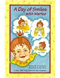 A Day of Smiles With Marlee: A Story Told Using American Sign Language