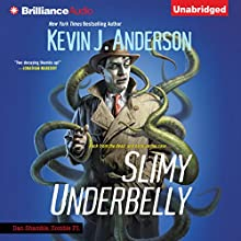 Slimy Underbelly: Dan Shamble, Zombie P.I, Book 4 (       UNABRIDGED) by Kevin J. Anderson Narrated by Phil Gigante